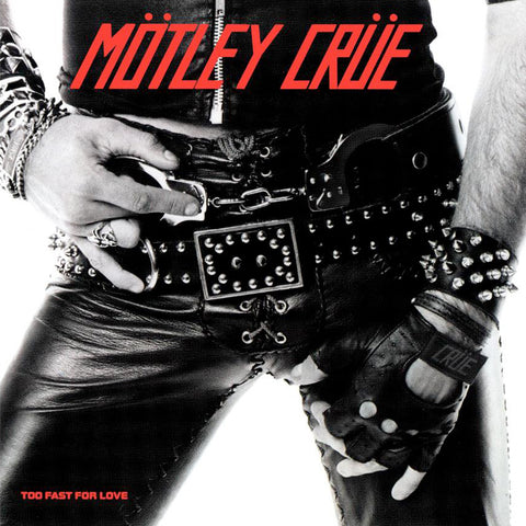 Mötley Crüe ‎– Too Fast For Love