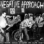 Negative Approach ‎– Nothing Will Stand In Our Way