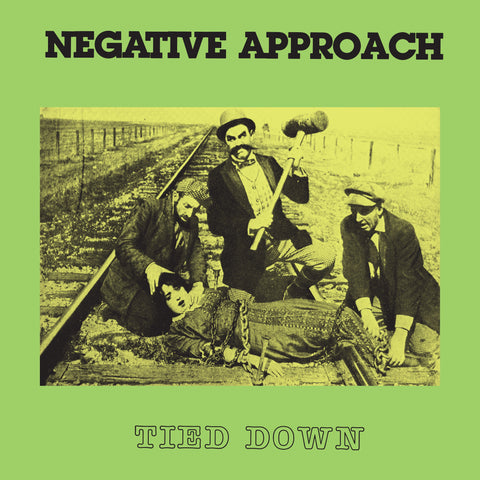 Negative Approach ‎– Tied Down