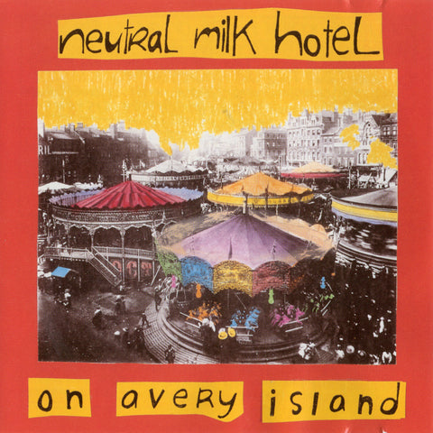 Neutral Milk Hotel ‎– On Avery Island
