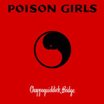 Poison Girls ‎– Chappaquiddick Bridge