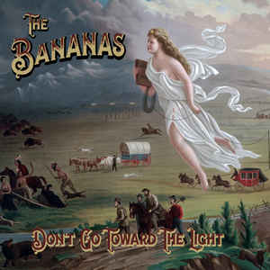 BANANAS - Don't Go Toward The Light LP