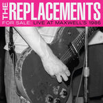 Replacements ‎– For Sale: Live At Maxwell's 1986