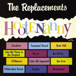 Replacements ‎– Hootenanny