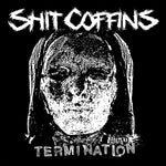 Shit Coffins ‎– Termination