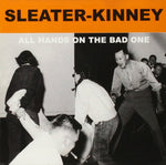Sleater-Kinney ‎– All Hands On The Bad One