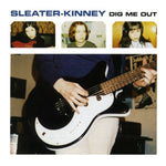 Sleater-Kinney ‎– Dig Me Out