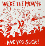 Meatmen ‎– We're The Meatmen And You Suck!