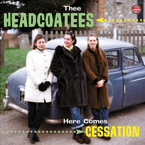 Thee Headcoatees ‎– Here Comes Cessation