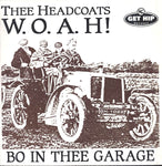 Thee Headcoats ‎– W.O.A.H! Bo In Thee Garage
