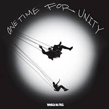 WORLD BE FREE - One Time For Unity LP