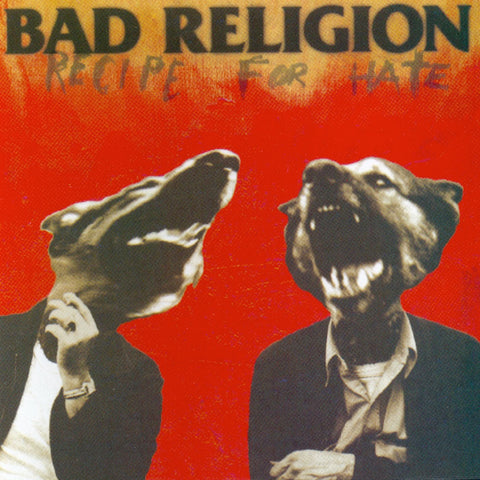 Bad Religion ‎– Recipe For Hate