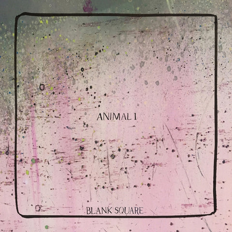 BLANK SQUARE - Animal I LP