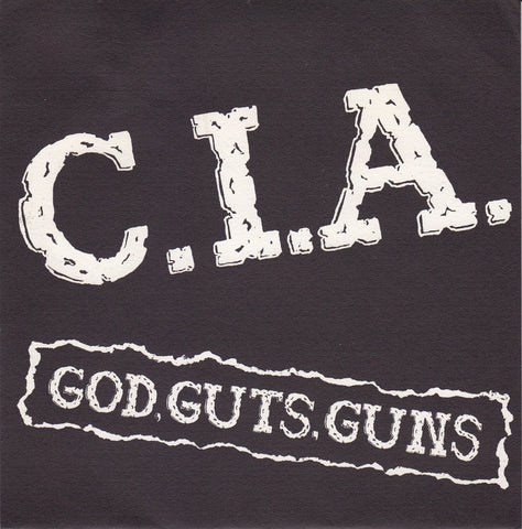 C.I.A. ‎– God, Guts, Guns And More