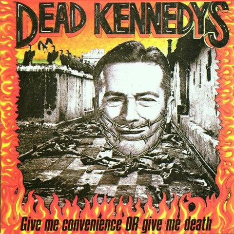 Dead Kennedys ‎– Give Me Convenience Or Give Me Death