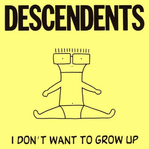 Descendents ‎– I Don't Want To Grow Up