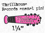 Thrillhouse Records Enamel Pin!