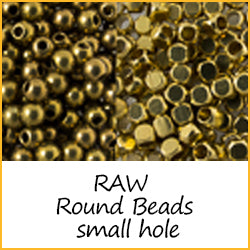 RAW Round Beads Small Hole