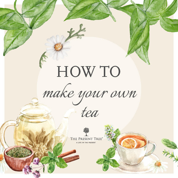 How to Make Your Own Tea