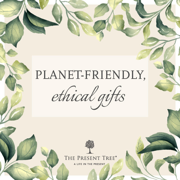 Planet-friendly, Ethical Gifts