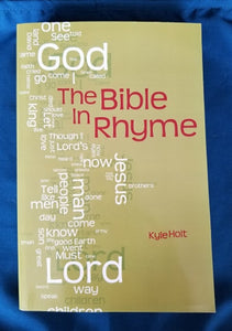 The Bible in Rhyme by Kyle Holt
