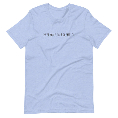 everyone is essential t-shirt