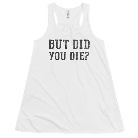 But did you die tank top racer back