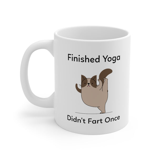 """Finished Yoga. Didn't Fart Once"" 11oz Mug."