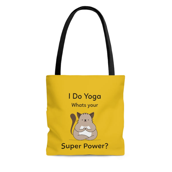 """I Do Yoga. Whats Your Super Power?"" Tote Bag"