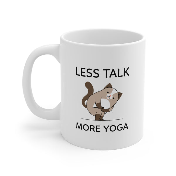 """Less Talk. More Yoga."" 11oz Mug"