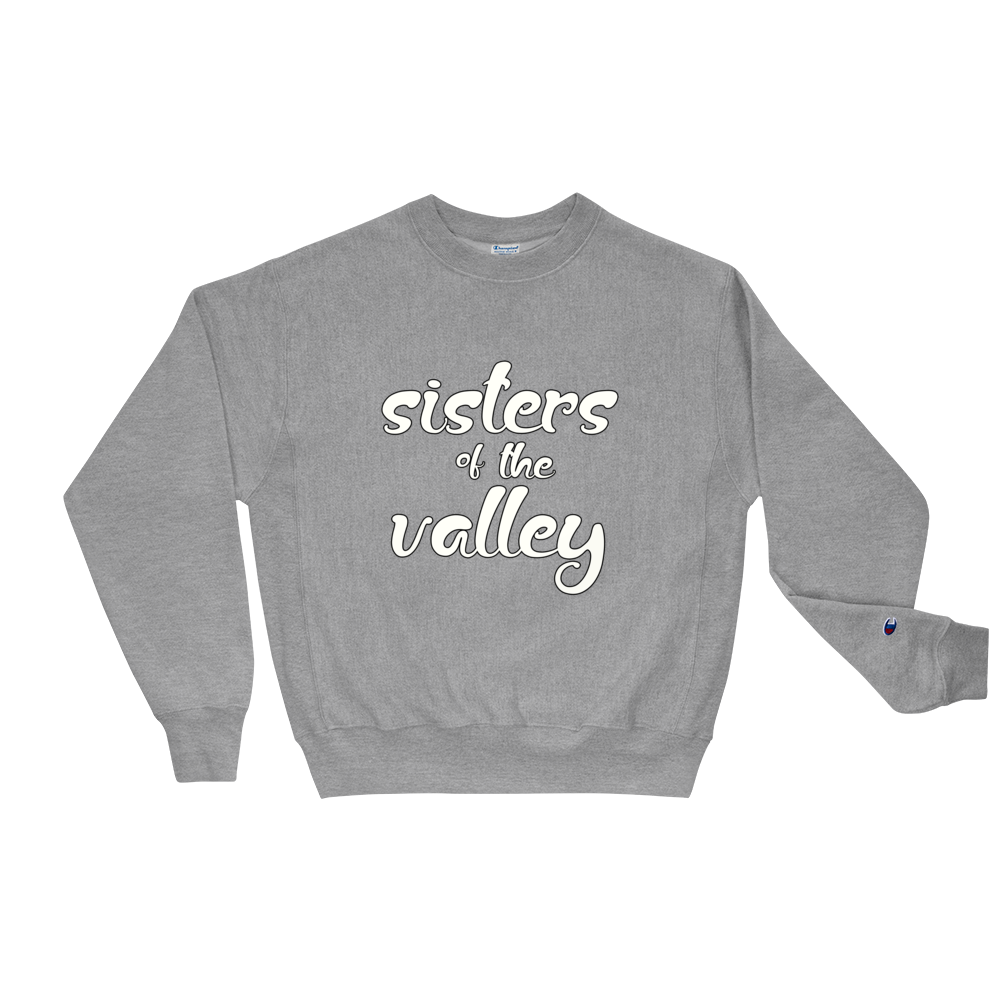 Sisters of the Valley classic Champion crew neck sweatshirt