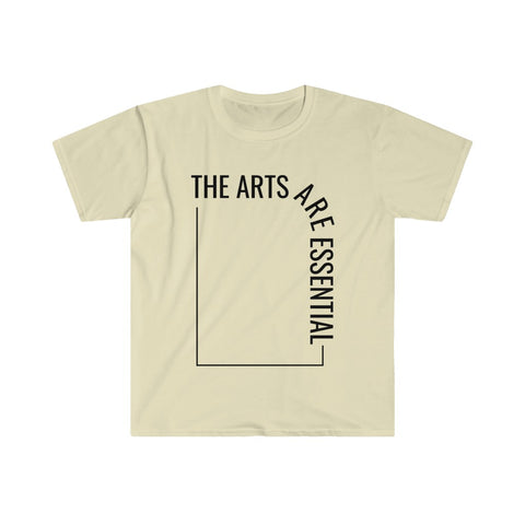 Unisex The Arts Are Essential T-Shirt