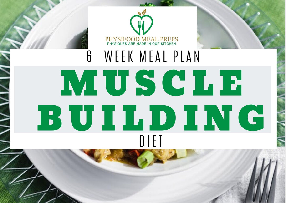 1 Wk Muscle Building Diet Plan Physifood