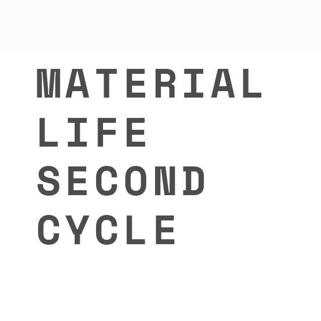 Material Life - second cycle