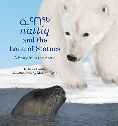 Cover of ᓇᑦᑎᖅ nattiq and the Land of Statues