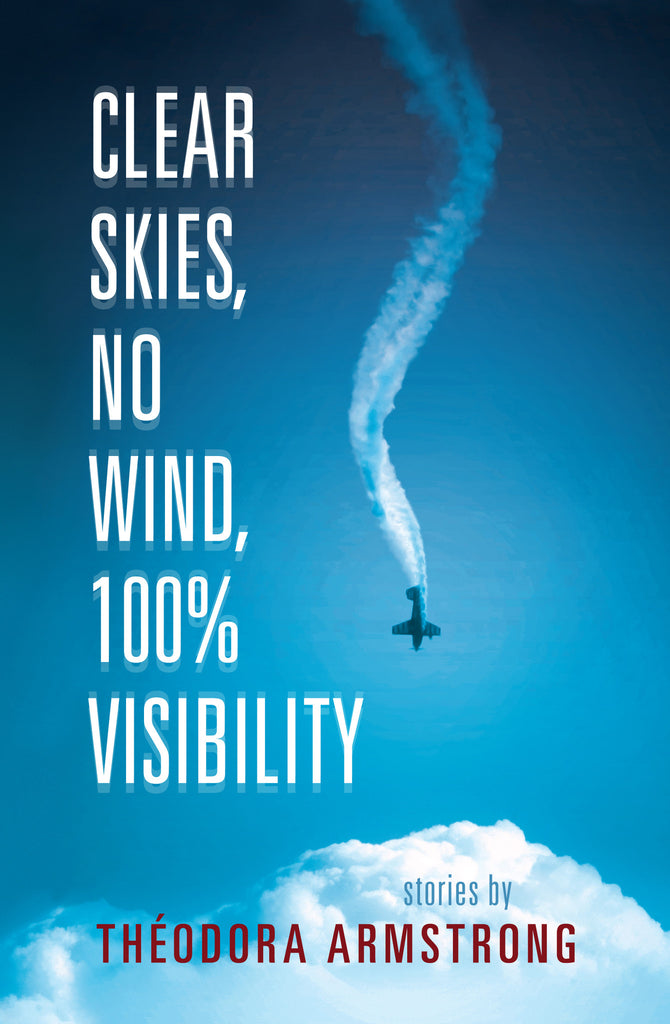Clear Skies, No Wind, 100% Visibility Signed Paperback Edition