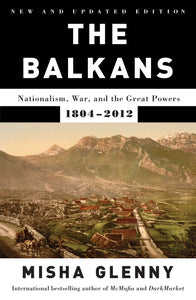 The Balkans: Nationalism, War, and the Great Powers, 1804-2012 Signed Paperback Edition