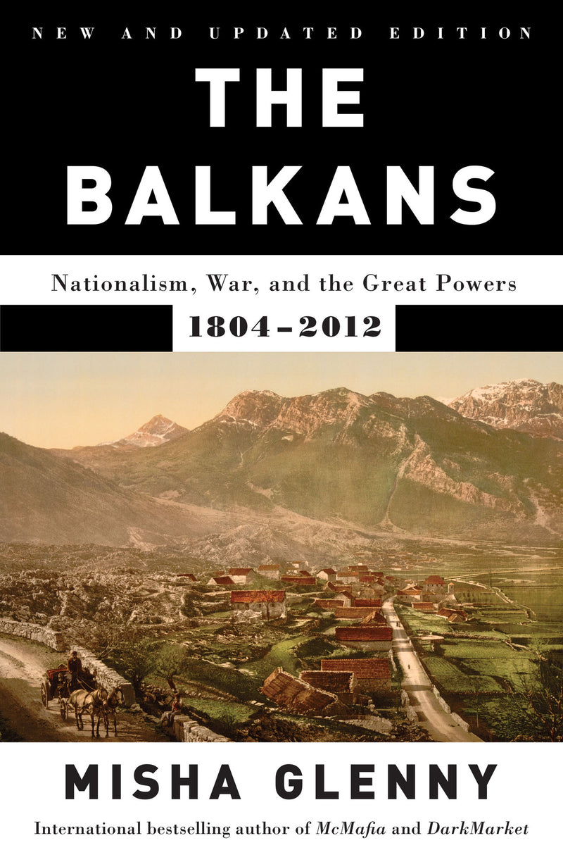Cover of The Balkans: Nationalism, War, and the Great Powers, 1804-2012 Signed Paperback Edition