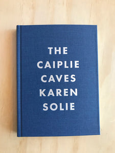 Special Edition of The Caiplie Caves by Karen Solie