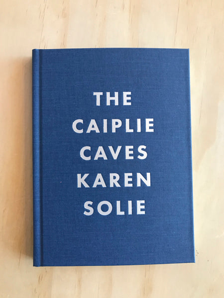 Cover of Special Edition of The Caiplie Caves by Karen Solie