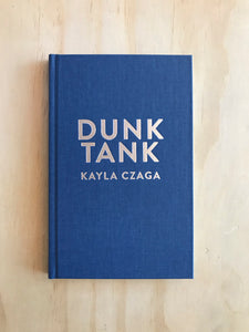 Special Edition of Dunk Tank by Kayla Czaga