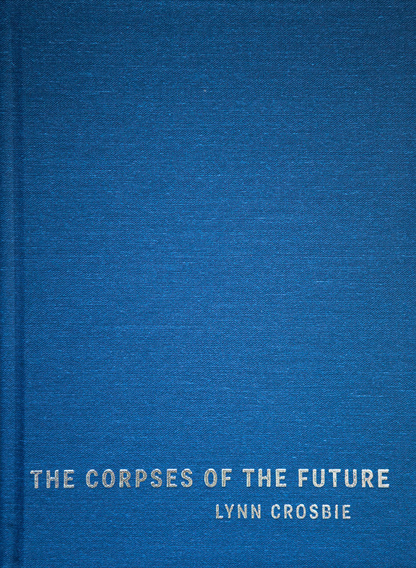Cover of Special Edition of The Corpses of the Future by Lynn Crosbie