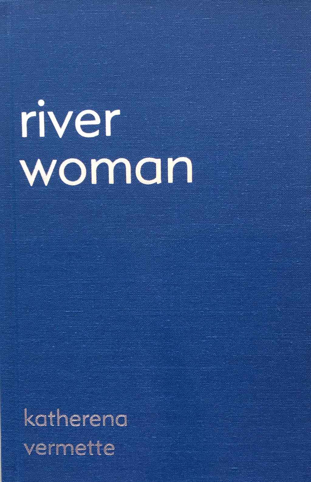 Special Edition of river woman by Katherena Vermette