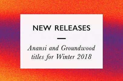 Anansi and Groundwood New Releases for Winter/Spring 2017