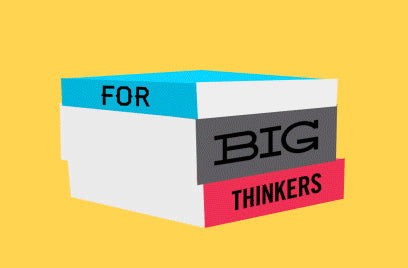 For Big Thinkers