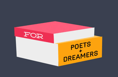 For Poets and Dreamers