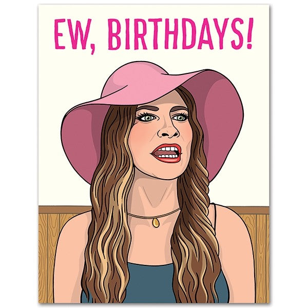 Card: Schitt's Creek - Ew, Birthdays!