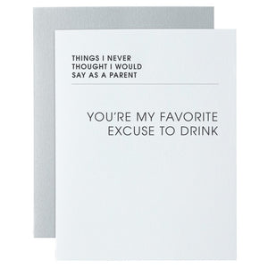 Never Thought - Excuse Drink greeting card