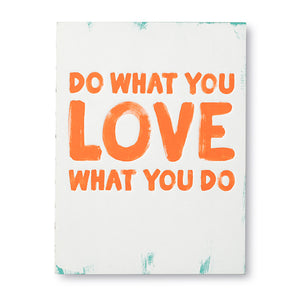 Do what you love what you do Journal journal