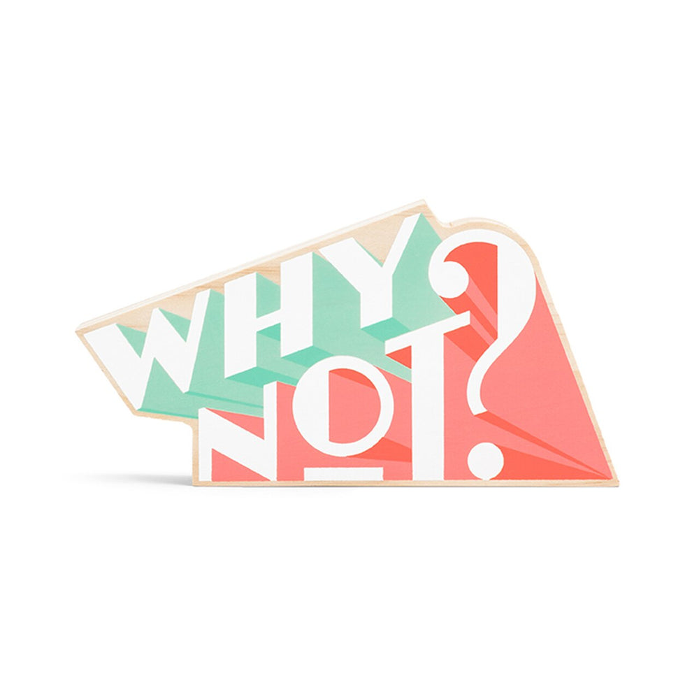 Why not / wooden sign (small)